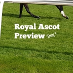 Royal Ascot 2019 Day 1 Preview.  (18/06/2019)