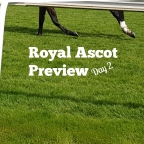 Royal Ascot Day 2 Preview. (19/06/2019)