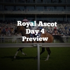 Royal Ascot Day 4 Preview. (21/06/2019)