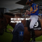 Irish Derby Day Preview. (29/06/2019)