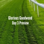 Glorious Goodwood Day 3 Preview. (01/08/2019)