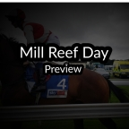 Mill Reef Day Preview. (21/09/2019)