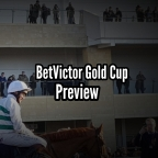 BetVictor Gold Cup Preview. (Cheltenham) (16/11/2019)
