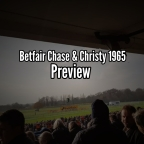 Betfair Chase & Christy 1965 Chase Preview. (23/11/2019)