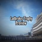 Ladbrokes Trophy Preview. (Newbury) (30/11/2019)