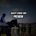 Ascot Chase Day Preview. (15/02/2020)