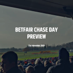 Betfair Chase Day Preview